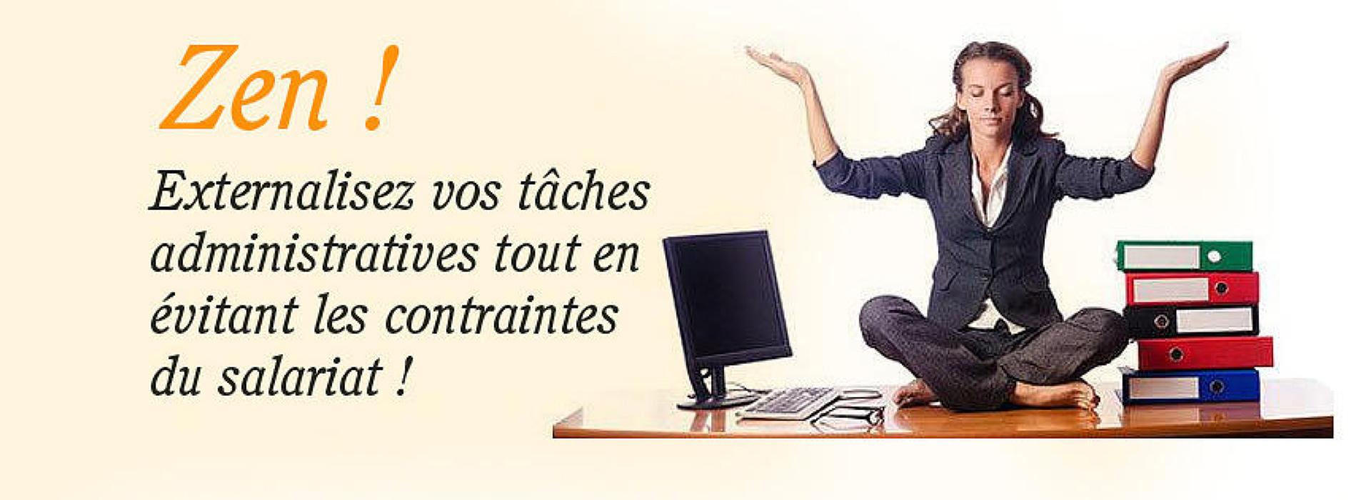 Zen ! Externalisez vos tâches administratives tout en évitant les contraintes du salariat !